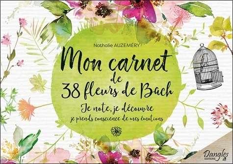 Mon carnet de 38 fleurs de Bach, par Nathalie Auzeméry