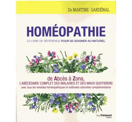 Homéopathie, le livre de référence pour se soigner au naturel