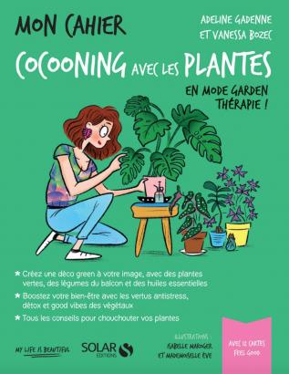 Mon cahier cocooning avec les plantes - Adeline Gadenne et Vannessa Bozec
