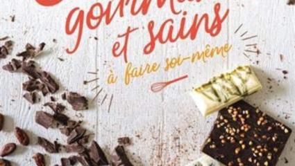 Chocolats gourmands et sains à faire soi-même -  Marie-France Farré et Noëlie Coteaux