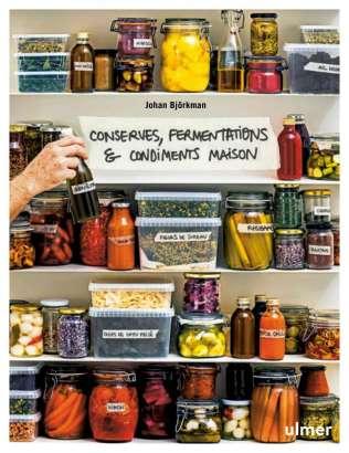 Conserves, fermentations & condiments maison