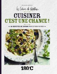 Cuisiner c'est une chance - Delphine Brunet