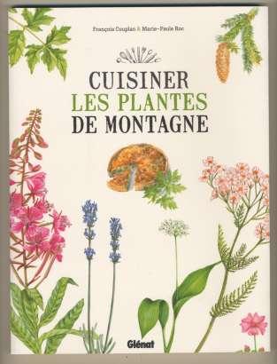 Cuisiner les plantes de montagne, par François Couplan, éd. Glénat