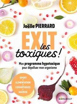 Exit les toxiques !, par Joëlle Pierrard, éd. Marabout