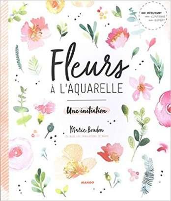 Fleurs à l'aquarelle, par Marie Boudon, éd. Mango