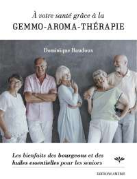 A votre santé grâce à la gemmo-aroma-thérapie