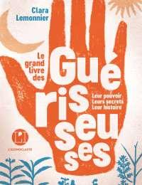 Le grand livre des guérisseuses - Clara Lemonnier