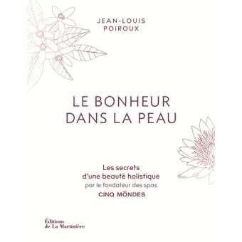 Le bonheur dans la peau, par Jean-Louis Poiroux, éd. La Martinière