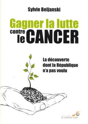 Gagner la lutte contre le cancer de Sylvie Beljanski