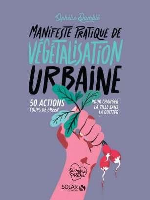 Manifeste pratique de végétalisation urbaine