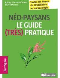 Néo-paysans, le guide (très) pratique