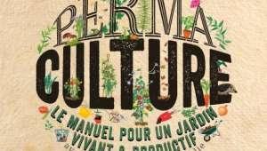 Permaculture, le manuel pour un jardin vivant et productif
