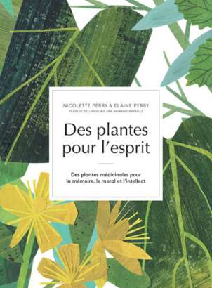 Des plantes pour l'esprit de Nicolette et Elaine Perry