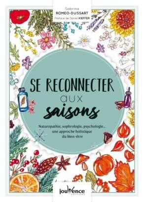 Se reconnecter aux saisons - Sabrina Roméo-Dussart