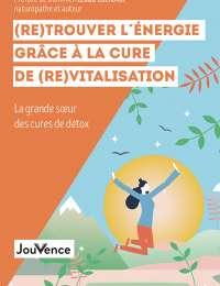 (Re)trouver l'énergie grâce à la cure de (re)vitalisation