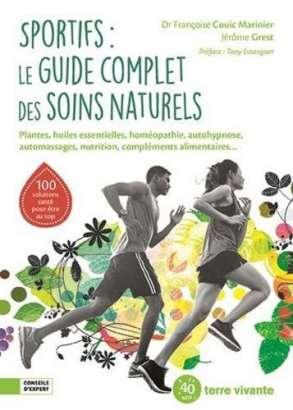 Sportifs : le guide complet des soins naturels - Françoise Couic-Marinier, Jérôme Grest
